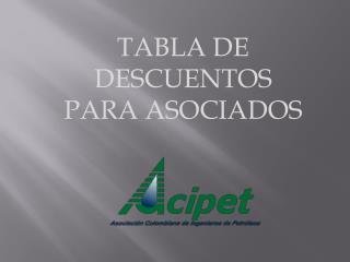 TABLA DE DESCUENTOS PARA ASOCIADOS
