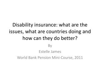 Disability insurance: what are the issues, what are countries doing and how can they do better?