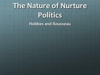 The Nature of Nurture Politics