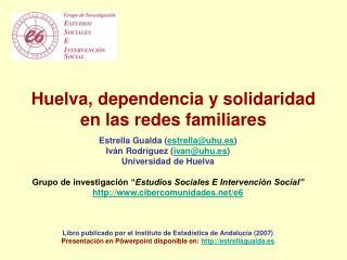 Huelva, dependencia y solidaridad en las redes familiares