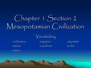 Chapter 1 Section 2 Mesopotamian Civilization