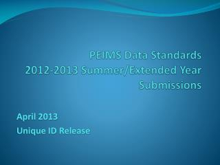 PEIMS Data Standards 2012-2013 Summer/Extended Year Submissions
