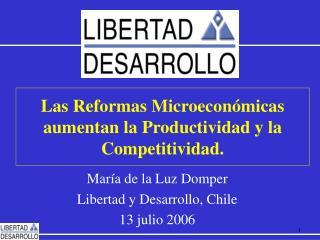 Las Reformas Microeconómicas aumentan la Productividad y la Competitividad.