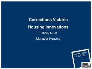 Corrections Victoria Housing Innovations Felicity Munt Manager Housing
