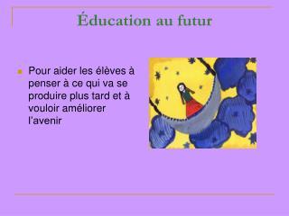 Éducation au futur