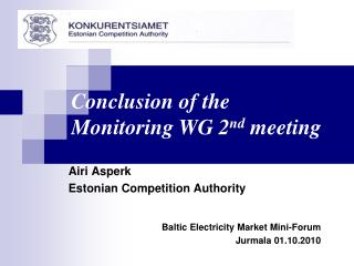 Airi Asperk Estonian Competition Authority Baltic Electricity Market Mini-Forum Jurmala 01 . 10 .20 10