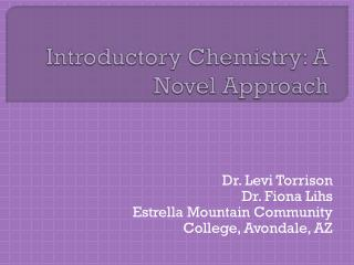 Introductory Chemistry: A Novel Approach
