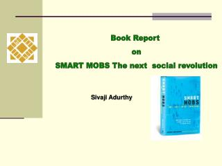 Book Report  on SMART MOBS The next  social revolution