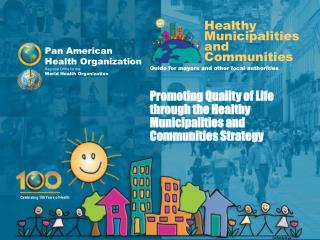 Promoting Quality of Life through the Healthy Municipalities and