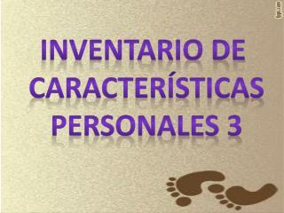 Inventario de  Características Personales 3
