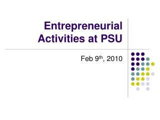 Entrepreneurial Activities at PSU