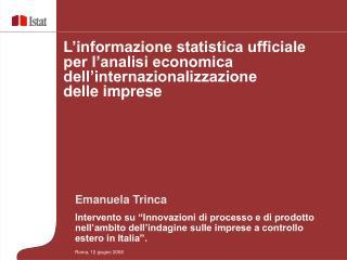 """Emanuela Trinca Intervento su """"Innovazioni di processo e di prodotto nell'ambito dell'indagine sulle imprese a controll"""