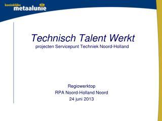 Technisch Talent Werkt projecten Servicepunt Techniek Noord-Holland