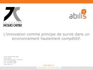 L'innovation comme principe de survie dans un environnement hautement compétitif.