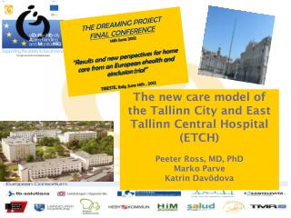 "THE DREAMING PROJECT FINAL CONFERENCE   14th June 2012 ""Results and new perspectives for home care from an European  eh"