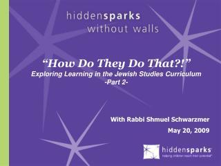 With Rabbi Shmuel Schwarzmer May 20, 2009