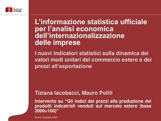 """Tiziana Iacobacci, Mauro Politi Intervento su """"Gli indici dei prezzi alla produzione dei prodotti industriali venduti s"""