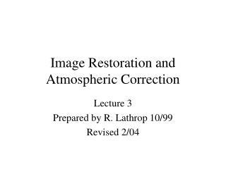 Image Restoration and Atmospheric Correction