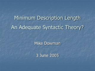 Minimum Description Length An Adequate Syntactic Theory?