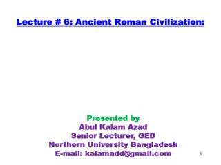 Lecture # 6: Ancient Roman Civilization: