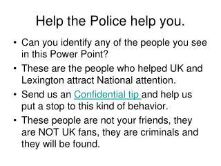 Help the Police help you.