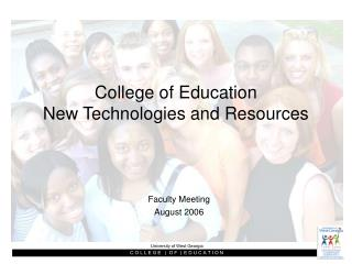 College of Education New Technologies and Resources
