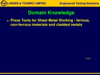 Press Tools for Sheet Metal Working - ferrous,  non-ferrous materials and cladded metals …contd.