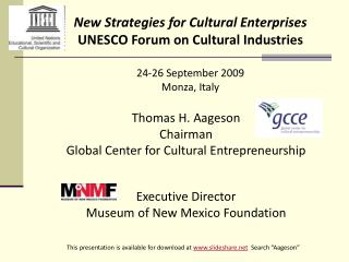 Thomas H. Aageson Chairman Global Center for Cultural Entrepreneurship Executive Director Museum of New Mexico Foundati