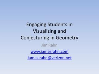 Engaging Students in Visualizing and Conjecturing in Geometry