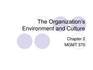 The Organization�s Environment and Culture
