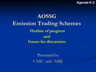 AOSSG  Emission Trading Schemes Outline of progress  and Issues for discussion
