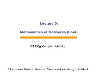 Lecture 5: Mathematics of Networks (Cont)