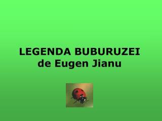 LEGENDA BUBURUZEI de Eugen Jianu