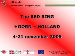The RED RING HOORN – HOLLAND 4-21 november 2005