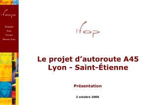 Le projet d'autoroute A45 Lyon - Saint-Étienne
