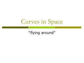 Curves in Space