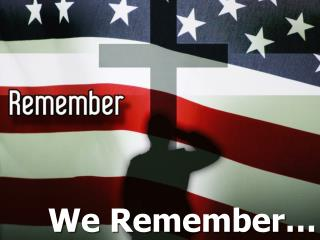We Remember…