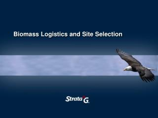 Biomass Logistics and Site Selection