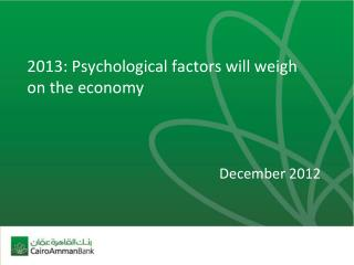 2013: Psychological factors will weigh on the economy