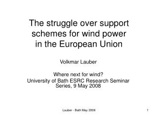 The struggle over support schemes for wind power  in the European Union