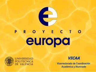 VICAA Vicerrectorado de Coordinación  Académica y Alumnado