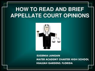 HOW TO READ AND BRIEF  APPELLATE  COURT OPINIONS