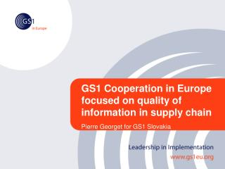 GS1 Cooperation in Europe focused on quality of information in supply chain