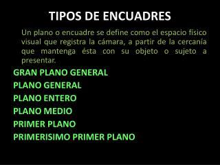 TIPOS DE ENCUADRES