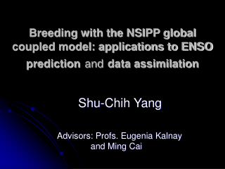 Breeding with the NSIPP global coupled model: applications to ENSO prediction and data assimilation