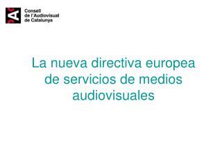 La nueva directiva europea de servicios de medios audiovisuales