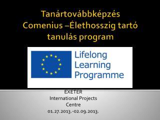 Tanártovábbképzés Comenius –Élethosszig tartó tanulás program