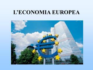 L'ECONOMIA EUROPEA