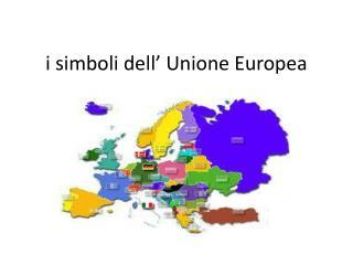 i simboli dell' Unione  E uropea