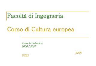Facoltà di Ingegneria Corso di Cultura europea